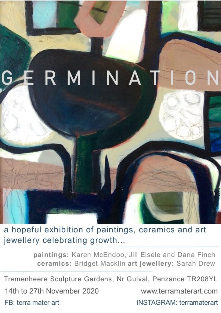 Germination.  An exhibition by Tera Mater. A hopeful exhibition of paintings, ceramics and art jewellery celebrating growth